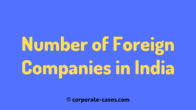 total number of foreign companies in india 2021