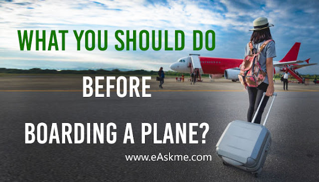 5 Things You Should do Before Boarding a Plane?: eAskme