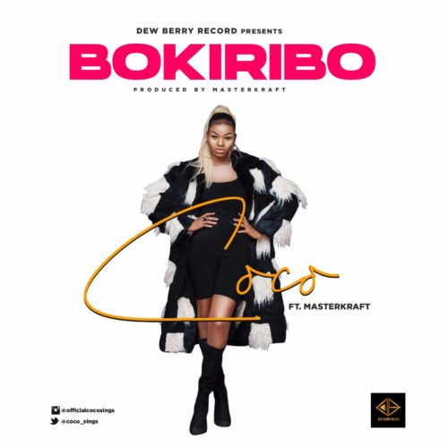 Coco ft. Masterkraftn - Bokiribo | Audio Download
