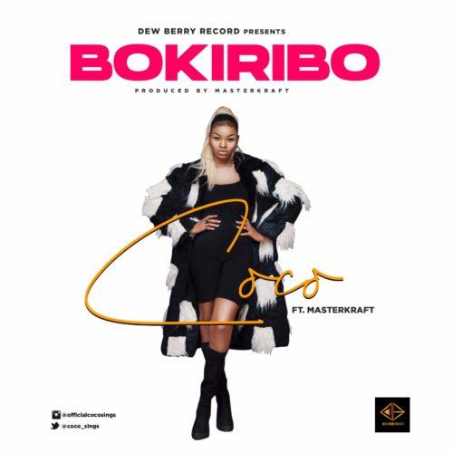 Coco ft. Masterkraftn - Bokiribo | Audio Download