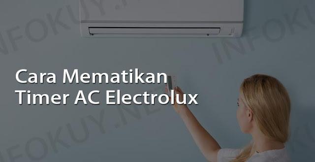 cara mematikan timer ac electrolux