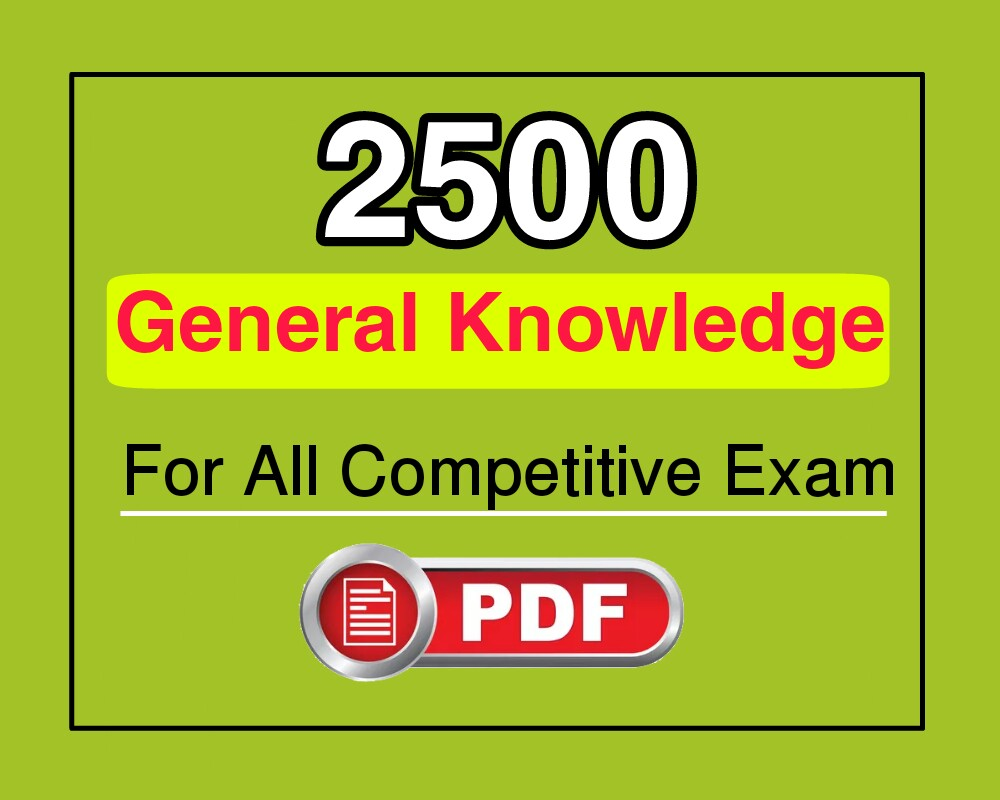 2500 General Knowledge MCQ PDF Download for all Competitive