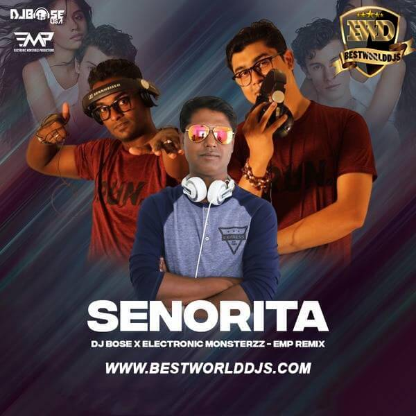 Seorita (Remix) - DJ Bose X Electronic Monsterzz-EMP