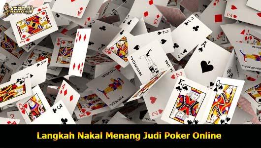 Langkah Nakal Menang Judi Poker Online