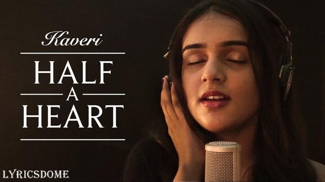 Half A Heart Lyrics - Kaveri