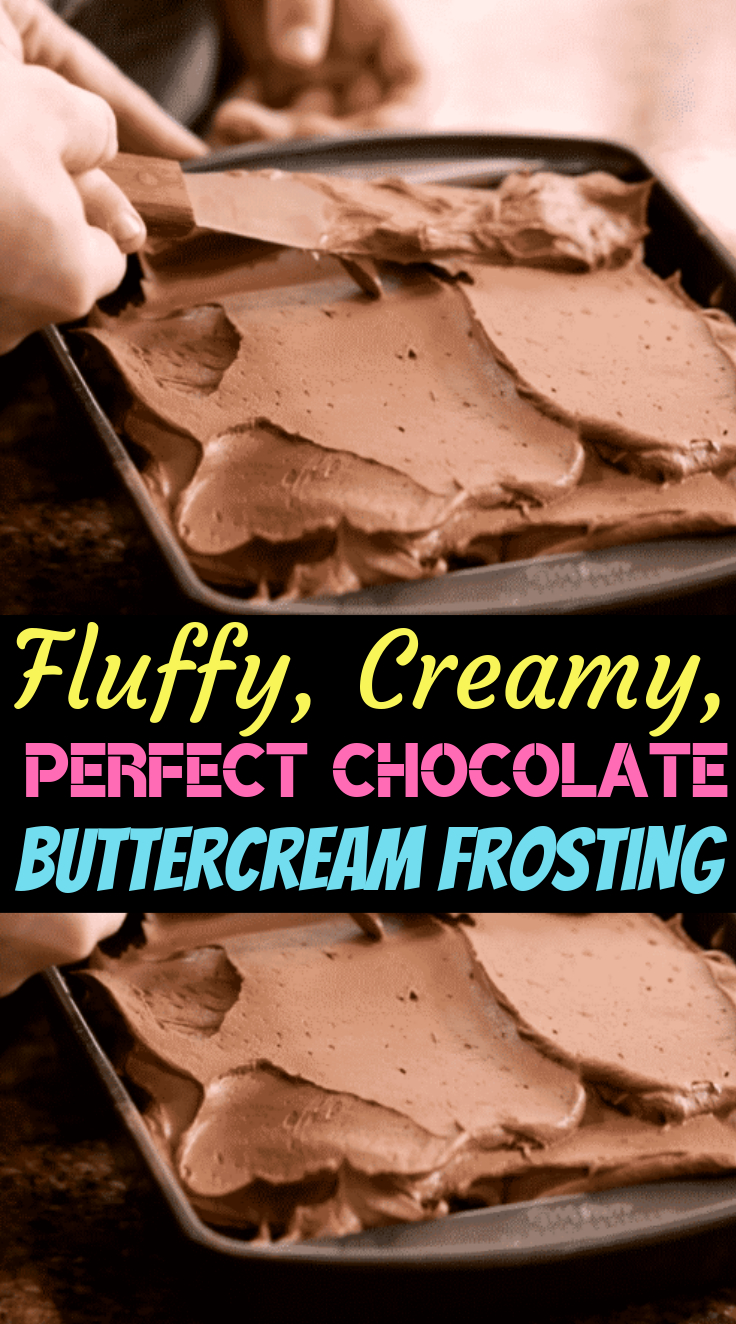 Fluffy, Creamy, Perfect Chocolate Buttercream Frosting