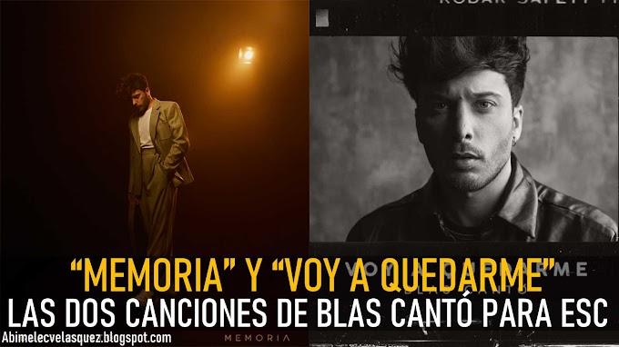 """""""MEMORIA"""" Y """"VOY A QUEDARME"""", LAS DOS CANCIONES DE BLAS CANTÓ PARA ESC"""