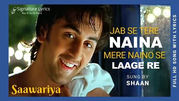 Jab Se Tere Naina Lyrics - Shaan | SAAWARIYA Ft. Ranbir Kapoor