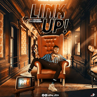 Ray - Link Up (Prod. By FizzyBeat)
