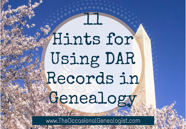 DAR records are a great source to use for genealogy but they can be deceptive. Here are 11 hints for using DAR records for your family history.