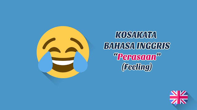 Perasaan (Feeling) + Pronunciation - Kosakata Bahasa Inggris