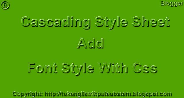 Belajar CSS Font Style Tahap Dasar - Tutorial Blog