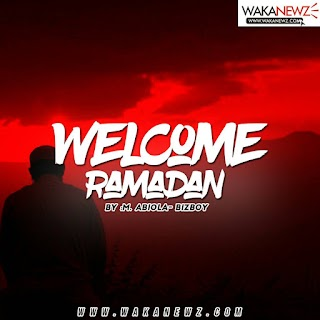 [Article] welcome Ramadan by Abiola- Bizboy