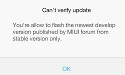Can't Verify Update. You're allow to flash the newest/latest Stable Version published by MIUI forum from developer Version Only 2