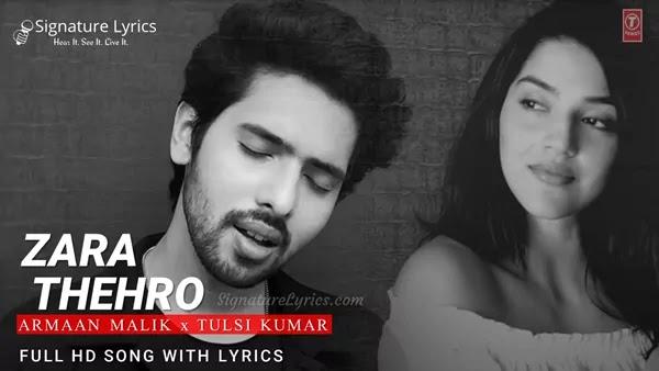 Zara Thehro Lyrics - Armaan Malik, Tulsi Kumar   Amaal Mallik   Rashmi Virag