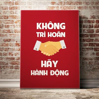 Từ bỏ trì hoãn, đừng trì hoãn, tu bo tri hoan, thoi quen tri hoan, thói quen trì hoãn, Nguyendacphong.com