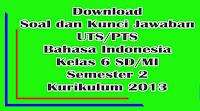 download soal uts bahasa indonesia kelas 6 semester 2 kurikulum 2013 dan kunci jawaban