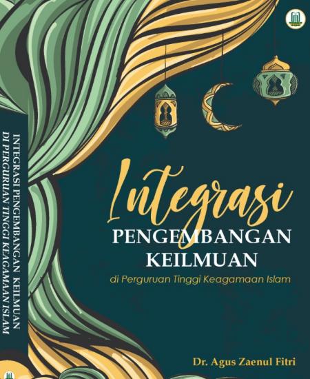 Buku Integrasi Pengembangan Keilmuan di Perguruan Tinggi Keagamaan Islam (Download PDF Gratis !!!!)