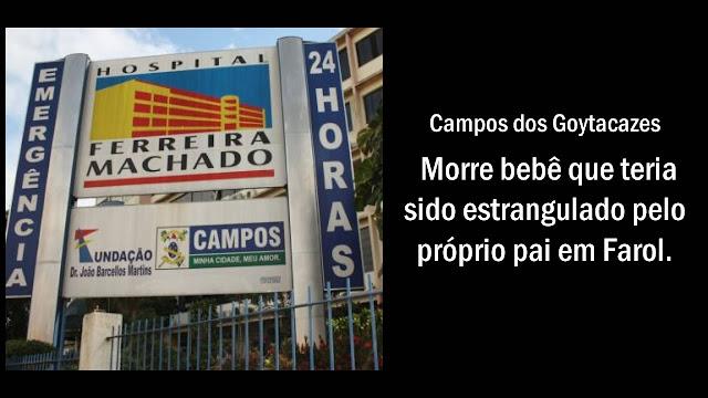 Morre no Hospital Ferreira Machado bebê que foi espancado em Farol.