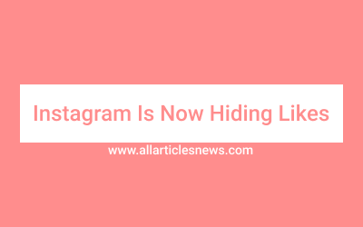 Instagram Is Now Hiding Likes
