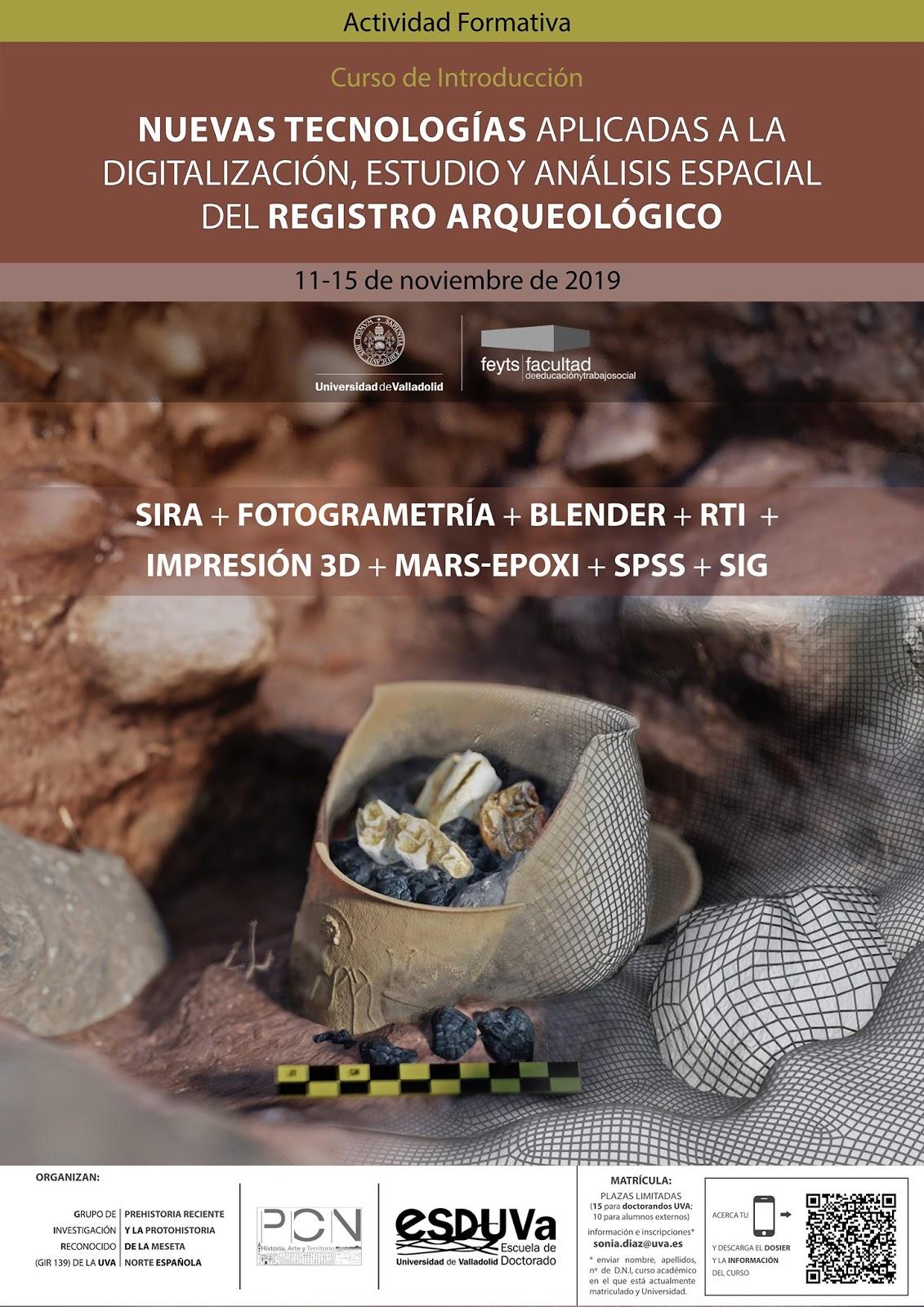 Curso de introducción: Nuevas Tecnologías aplicadas a la Digitalización, Estudio y Análisis Espacial del Registro Arqueológico, Universidad de Valladolid