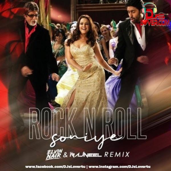 Rock N Roll Soniye Remix Elvin Nair x DJ Rajneel