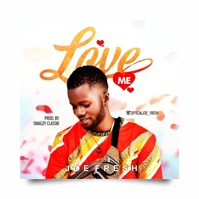 [Music] Joe Fresh - Love me.mp3