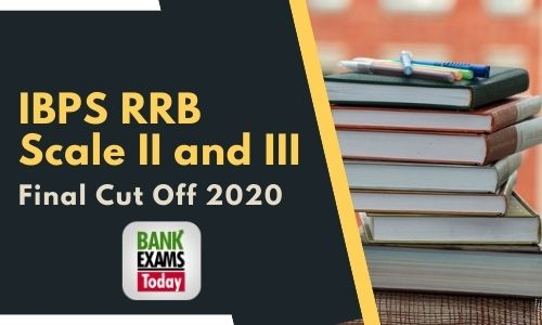 IBPS RRB Scale II and III 2020 - Final Cut Off
