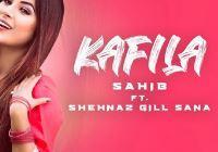 SHEHNAZ GILL SANA KAFILA Lyrics - Sahib Kaler Song Download