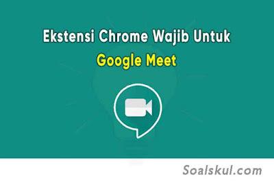 6 Ekstensi Chrome Wajib Untuk Google Meet