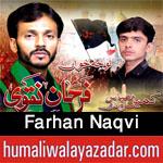 http://www.humaliwalayazadar.com/2017/01/farhan-naqvi-nohay-2015-to-2018.html
