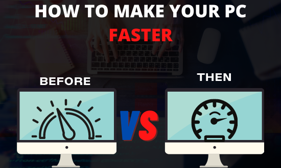 How To Make Your PC/Laptop Faster in 2021