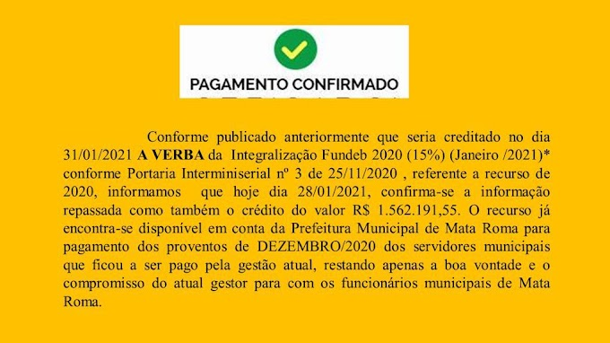 Atenção, servidores Públicos de Mata Roma!  Tá na conta, recursos para pagamento referente ao mês de dezembro de 2020.