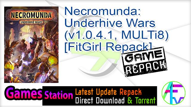 Necromunda Underhive Wars (v1.0.4.1, MULTi8) [FitGirl Repack]
