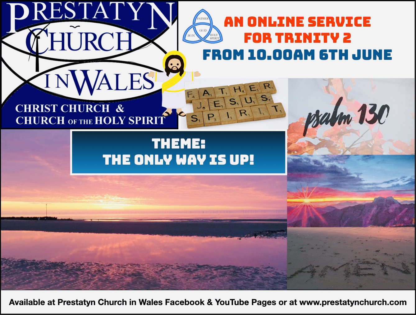 """Image containing text. Text Reads: """"Prestatyn Church In Wales. Christ Church & Church of the Holy Spirit."""" """"An Online Service For Trinity 2. From 10.00 AM 6th June."""" """"Theme: The Only Way Is Up!"""" """"Available at Prestatyn Church In Wales Facebook  & Youtube Pages and at www.prestatynchurch.com"""""""