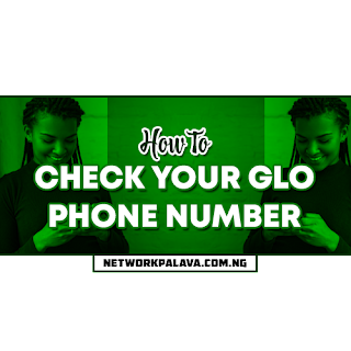 how to check your glo number in nigeria
