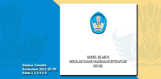 Silabus Tematik Kurikulum 2013 SD MI Kelas 1 2 3 4 5 6