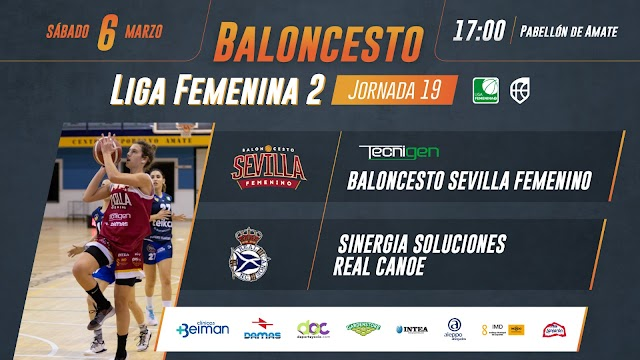 Previa jornada 23: Tecnigen Baloncesto Sevilla Femenino Vs Sinergia Soluciones Real Canoe