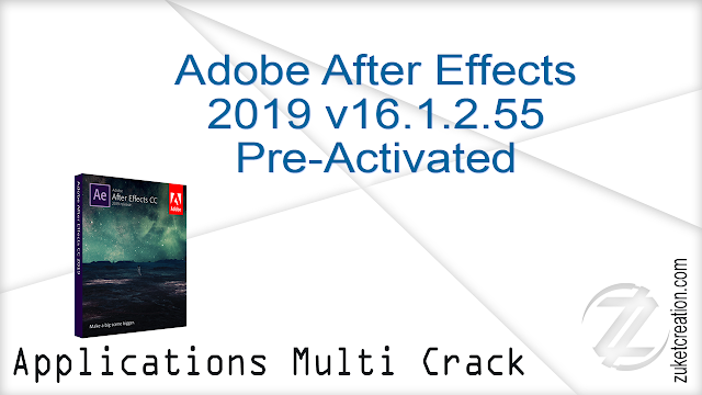 Adobe After Effects 2019 v16.1.2.55 Pre-Activated     |  2.10 GB