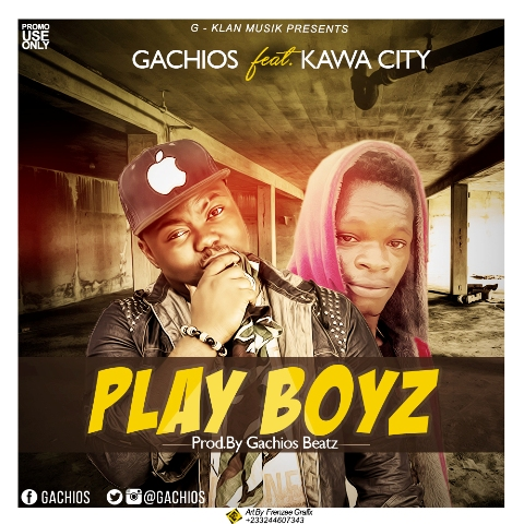 Gachios - Play Boyz (Feat. Kawa City) (Prod. By Gachios Beatz)