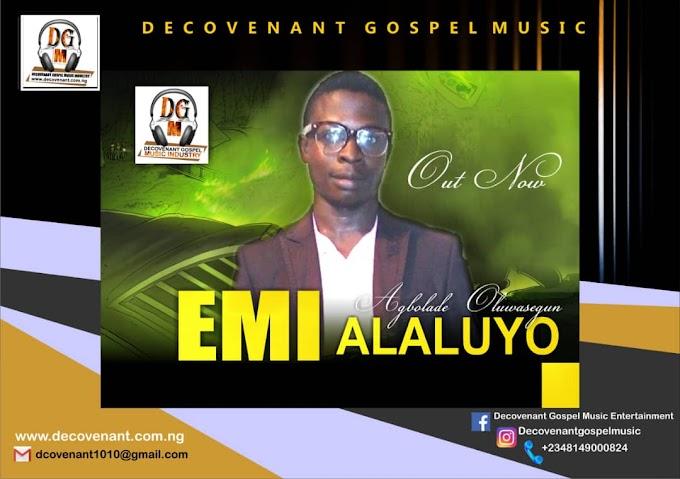 (Music) Agbolade oluwasegun - EMI ALALUYO
