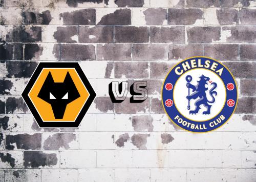 Wolverhampton Wanderers vs Chelsea  Resumen y Partido Completo