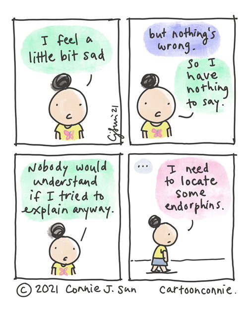 """4-panel comic depicting a simple drawing of a girl with bun. She says, """"I feel a bit sad, but nothing's wrong. So I have nothing to say. Nobody would understand if I tried to explain anyway."""" (Beat.) She walks off in search of endorphins. Sketchbook comic by Connie Sun, cartoonconnie"""