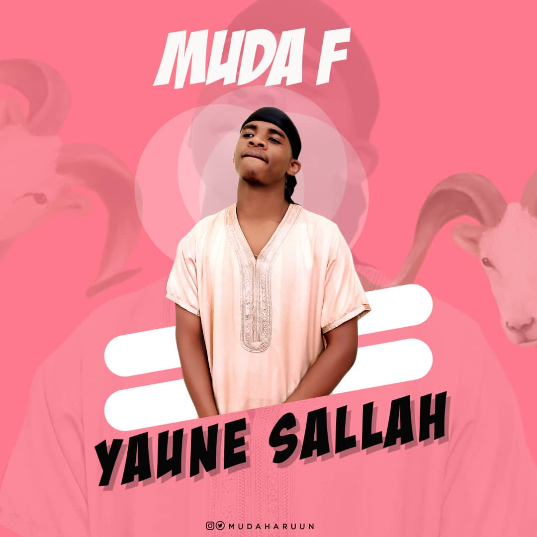 [Music] Muda F - Yaune Sallah (prod. Maxta) #Arewapublisize