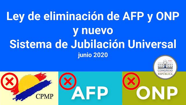 Ley de eliminacion de AFPs y nuevo Sistema de Jubilacion Universal.