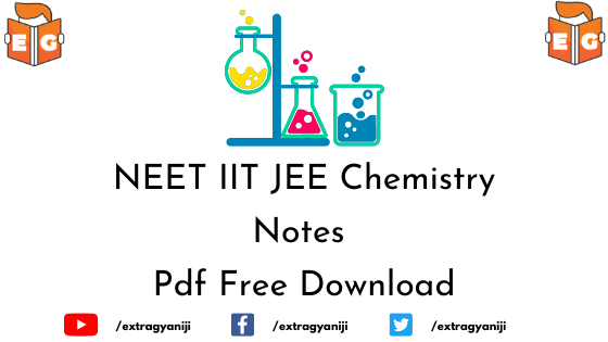 NEET IIT JEE Chemistry Notes Pdf Free Download