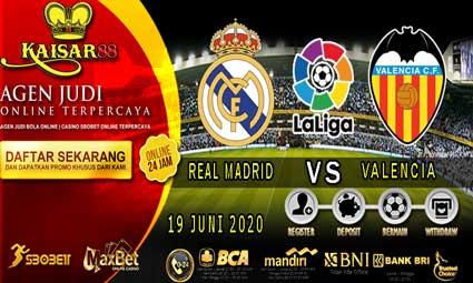 PREDIKSI BOLA TERPERCAYA REAL MADRID VS VALENCIA 19 JUNI 2020