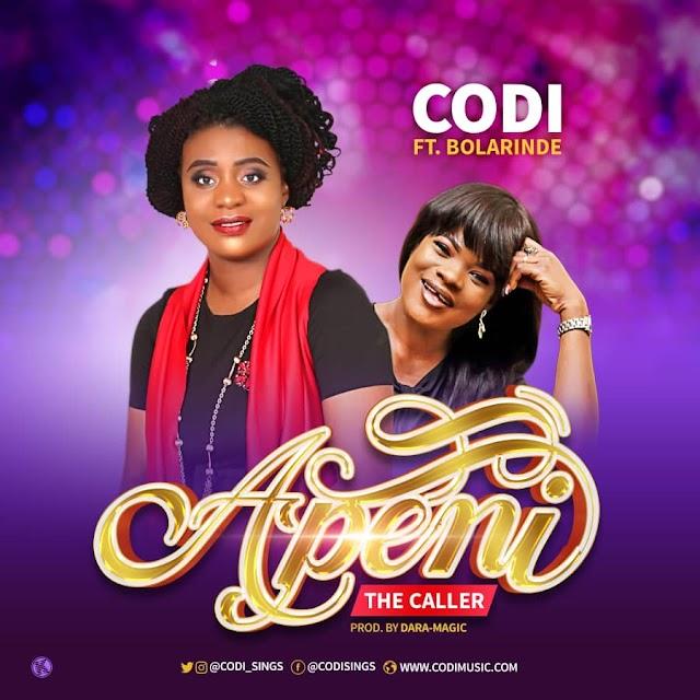 New Music: Codi | Apeni [Feat. Bolarinde] + Praise Revamp