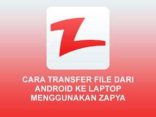 Cara Mengirim File Dari Android ke Laptop Menggunakan Zapya
