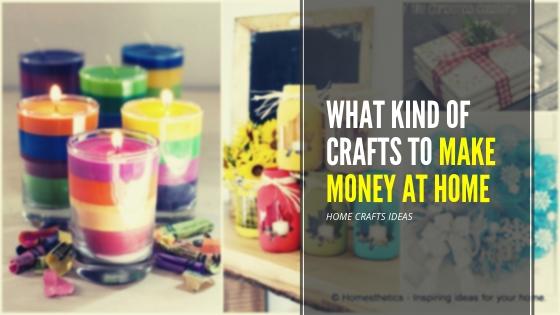 What Kind Of Crafts To Make Money At Home